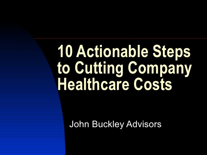 10 Actionable Steps to Cutting Company Healthcare Costs John Buckley Advisors