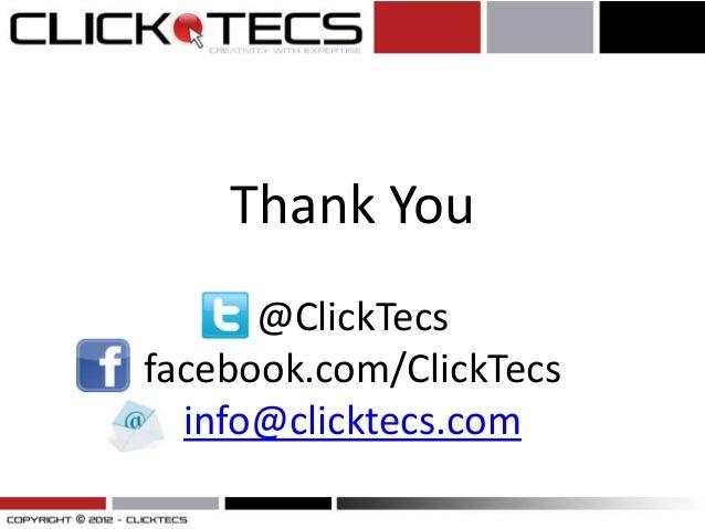 Thank You      @ClickTecsfacebook.com/ClickTecs  info@clicktecs.com