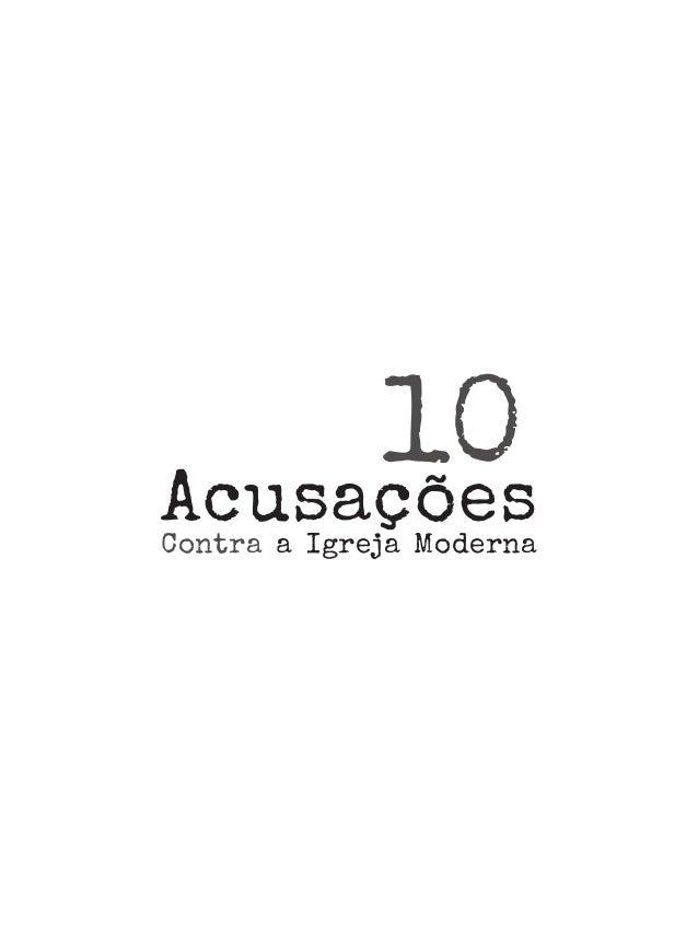 10AcusaçõesContra a Igreja Moderna