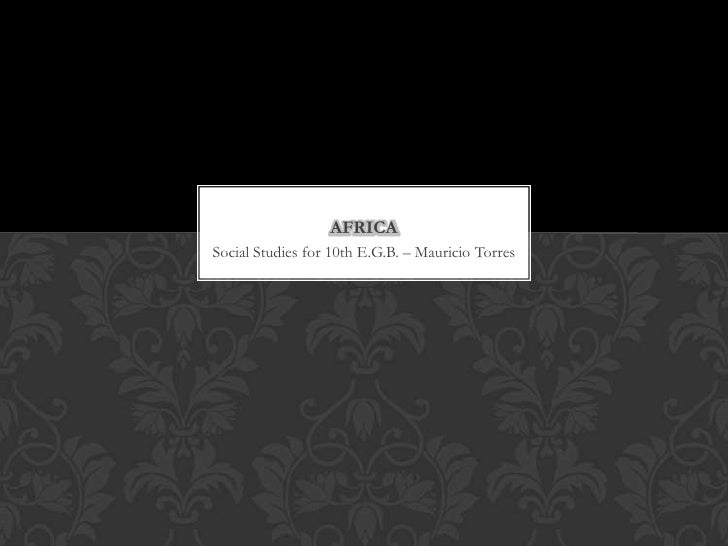 AFRICASocial Studies for 10th E.G.B. – Mauricio Torres