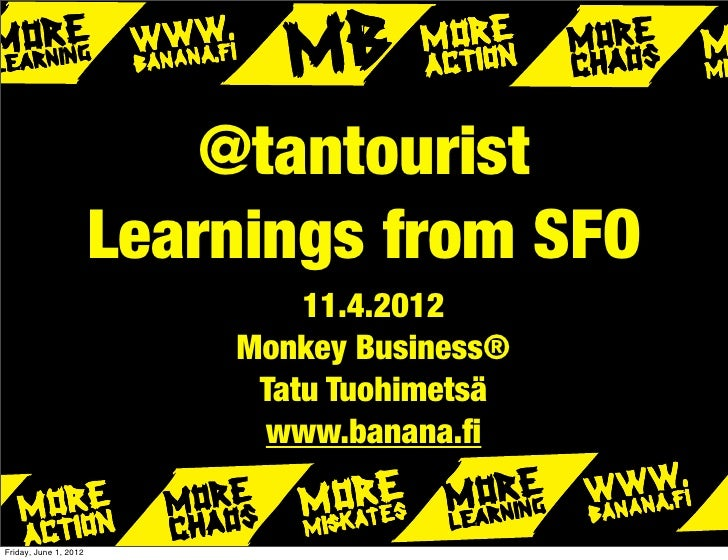 @tantourist                       Learnings from SFO                               11.4.2012                           Mon...