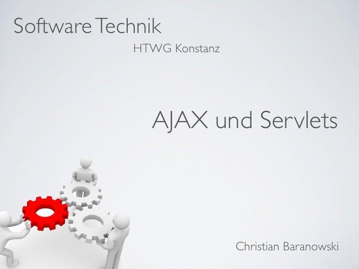 Software Technik            HTWG Konstanz               AJAX und Servlets                            Christian Baranowski