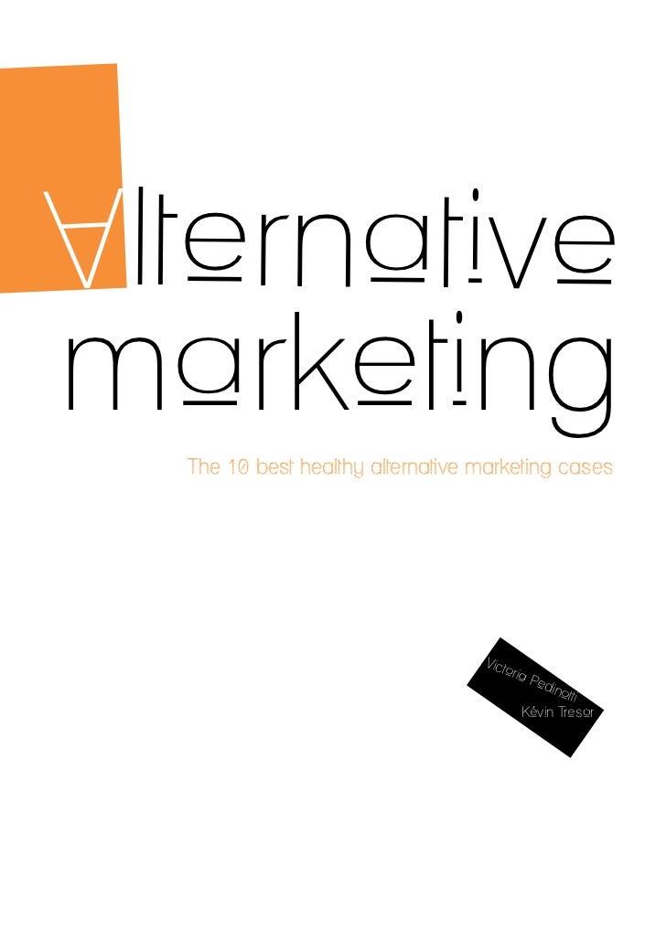 lternativeAmarketing    The 10 best healthy alternative marketing cases                                    Vict           ...