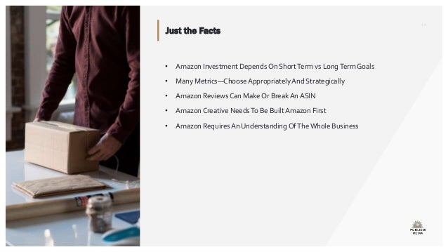 14 • Amazon Investment Depends On ShortTerm vs LongTerm Goals • Many Metrics—Choose Appropriately And Strategically • Amaz...