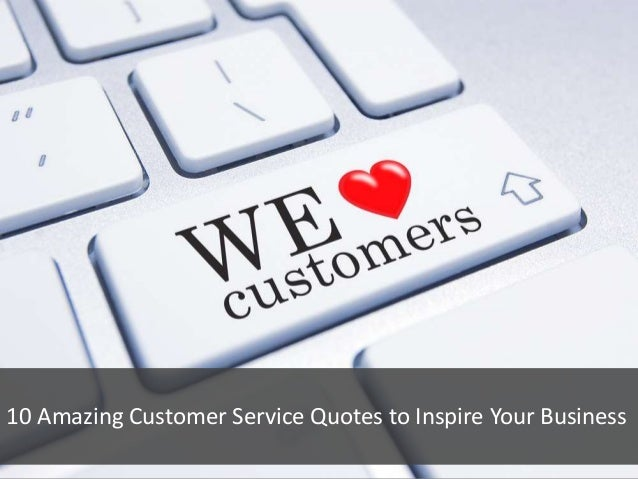 10 Amazing Customer Service Quotes to Inspire Your Business