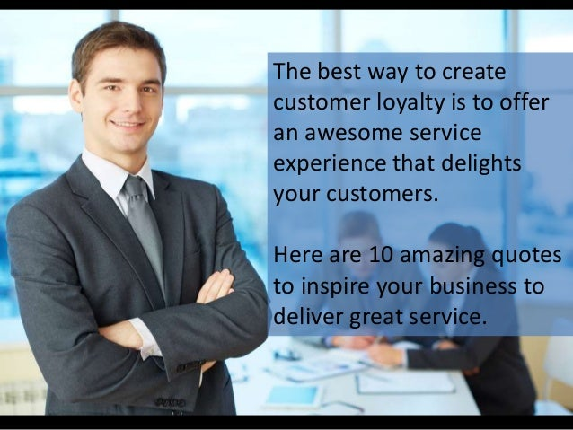 10 Amazing Customer Service Quotes to Inspire Your Business Slide 2