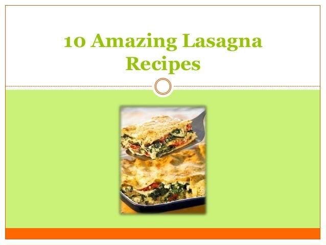 10 Amazing Lasagna     Recipes