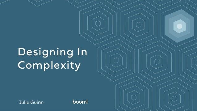Designing In Complexity Julie Guinn