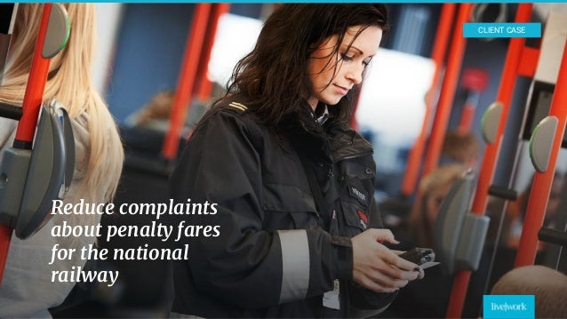 22 Reduce complaints about penalty fares for the national railway CLIENT CASE
