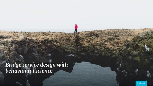 4 Bridge service design with behavioural science