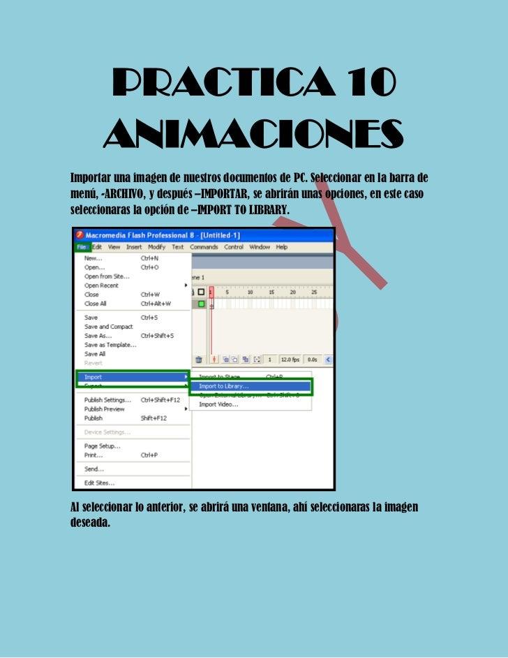 PRACTICA 10       ANIMACIONESImportar una imagen de nuestros documentos de PC. Seleccionar en la barra demenú, -ARCHIVO, y...
