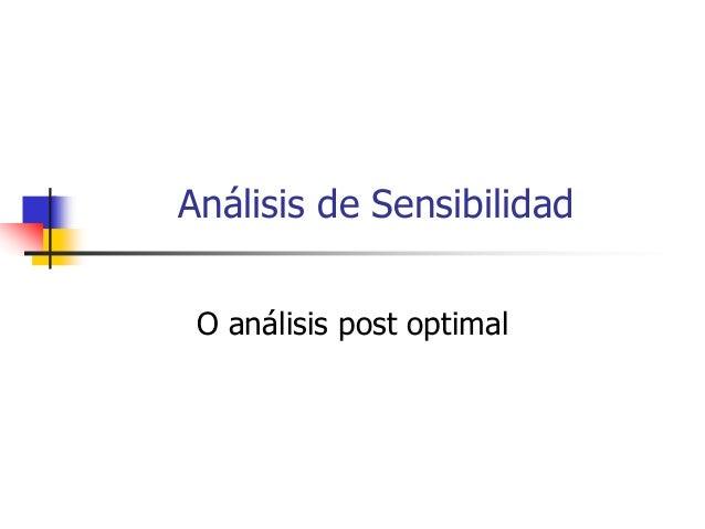 Análisis de Sensibilidad O análisis post optimal