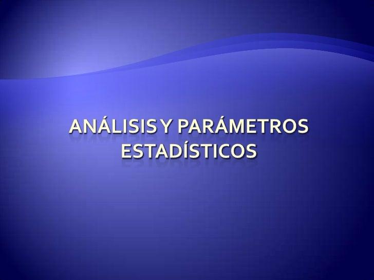 Análisis y parámetros estadísticos<br />