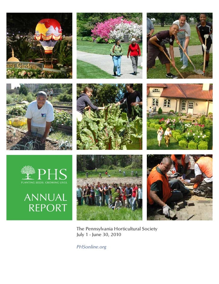 ANNUAL REPORT          The Pennsylvania Horticultural Society          July 1 - June 30, 2010          PHSonline.org