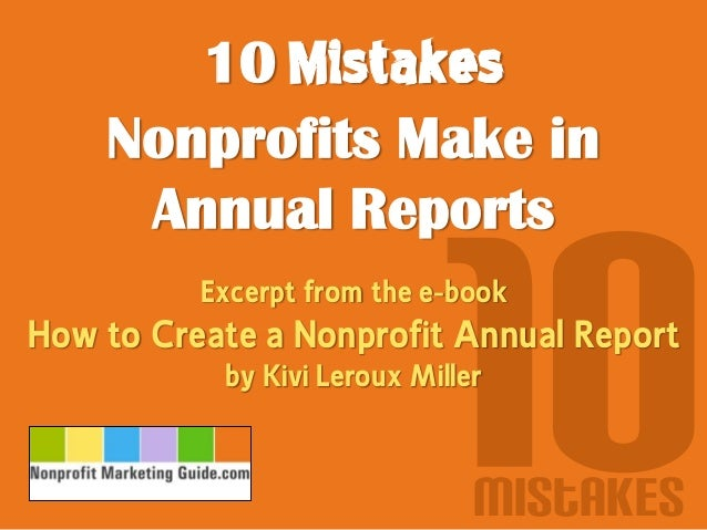 Amazing 10 Mistakes Nonprofits Make In Annual Reports Excerpt From The E Book How  To Create ...
