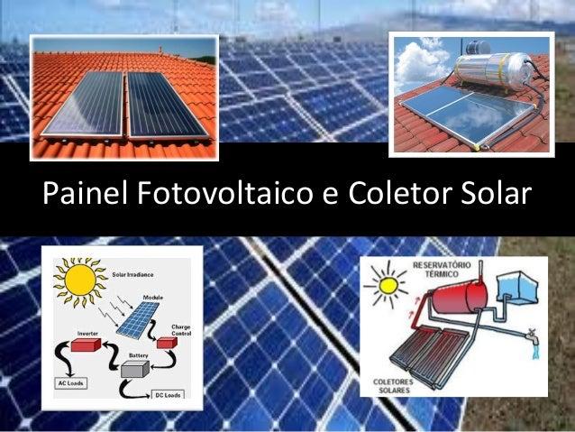 Painel Fotovoltaico e Coletor SolarPainel Fotovoltaico e Coletor Solar