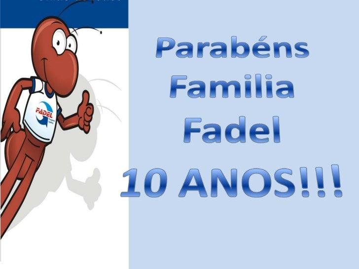 ParabénsFamiliaFadel<br />10 ANOS!!!<br />