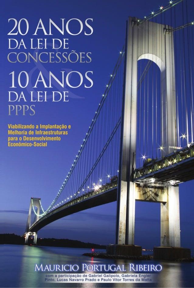 10 Anos da lei de PPP & 20 Anos da Lei de Concessões