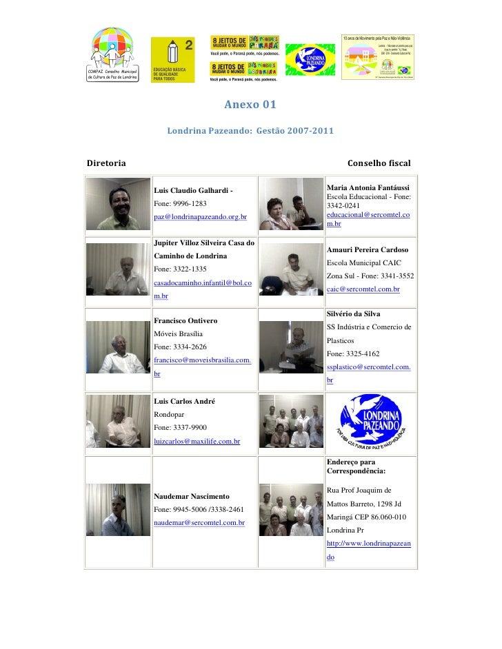 Anexo 01                   Londrina Pazeando: Gestão 2007-2011   Diretoria                                               C...