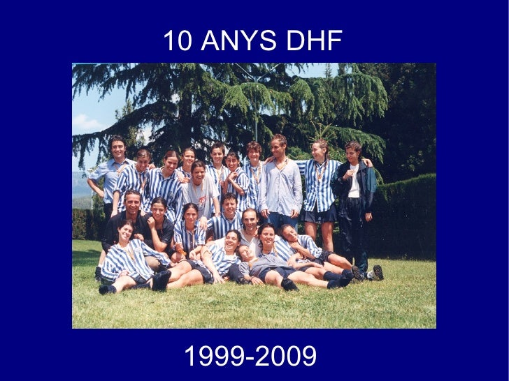 10 ANYS DHF      1999-2009