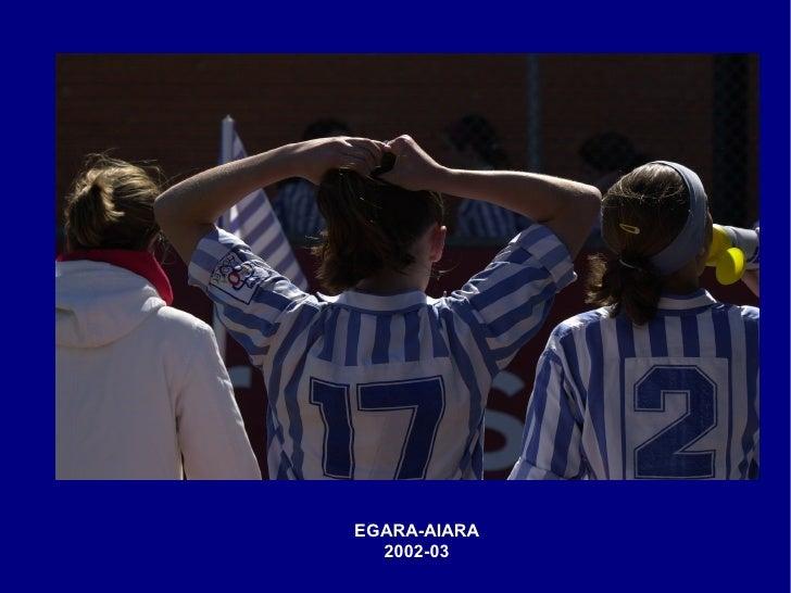 EGARA-AIARA   2002-03