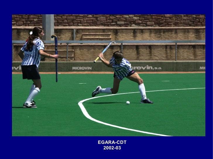 EGARA-CDT   2002-03