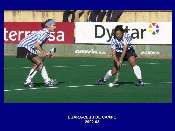EGARA-CLUB DE CAMPO        2002-03