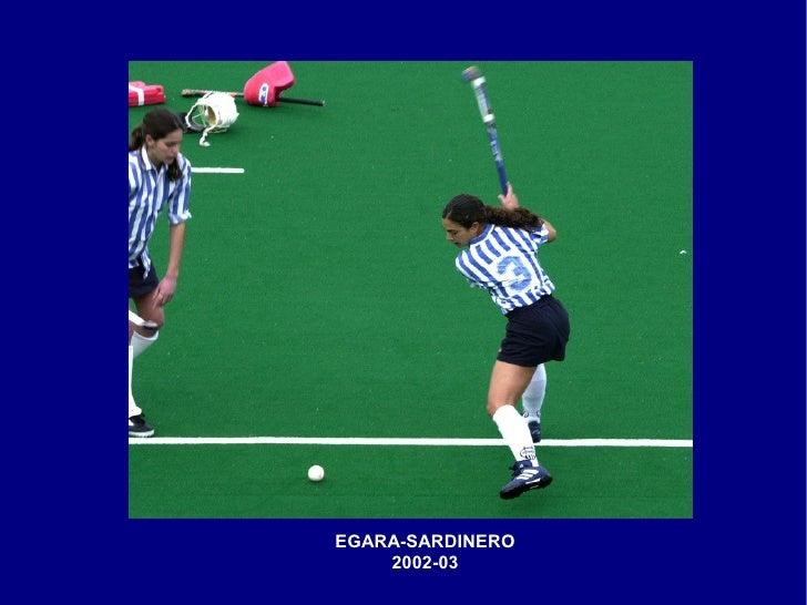 EGARA-SARDINERO     2002-03