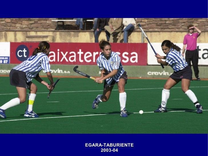 EGARA-TABURIENTE      2003-04