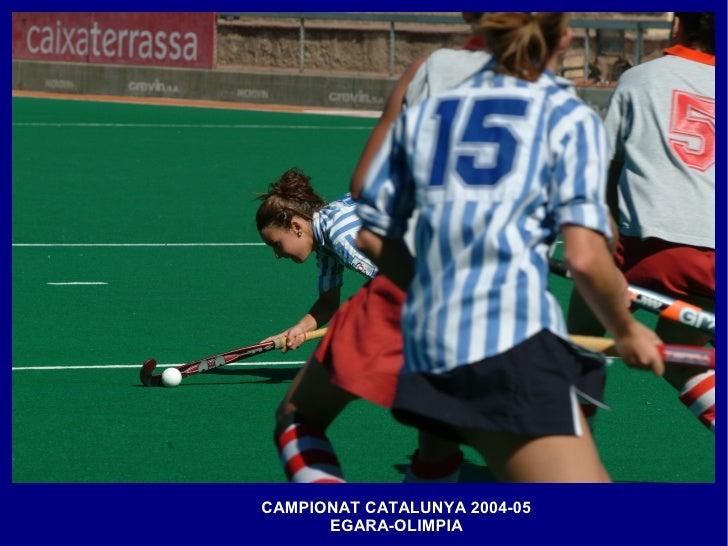 CAMPIONAT CATALUNYA 2004-05       EGARA-OLIMPIA