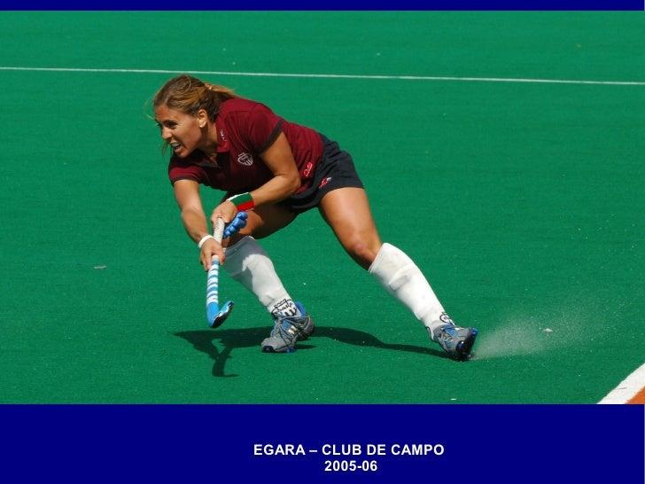 EGARA – CLUB DE CAMPO         2005-06
