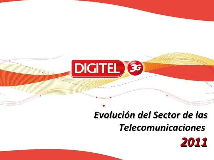 Evolución del Sector de las     Telecomunicaciones                    2011