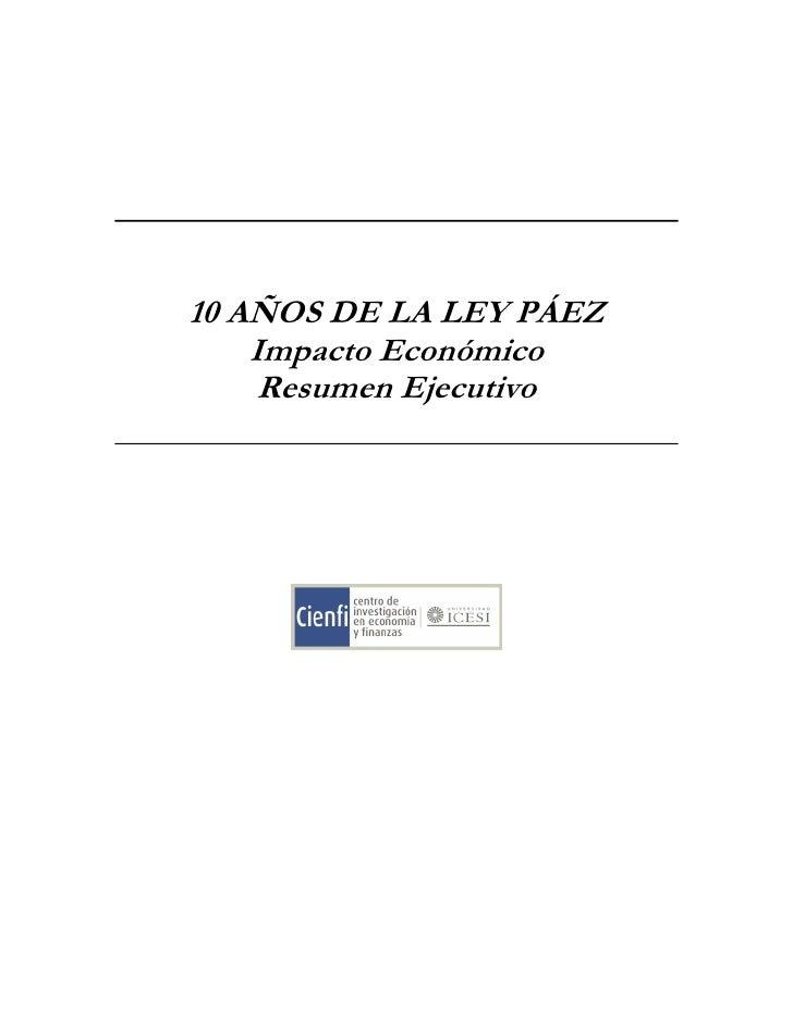 10 AÑOS DE LA LEY PÁEZ     Impacto Económico      Resumen Ejecutivo