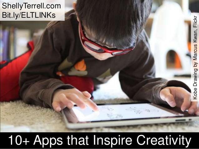 ShellyTerrell.com Bit.ly/ELTLINKs 10+ Apps that Inspire Creativity KobeDrawingbyMarcusKwan,Flickr