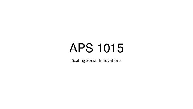 APS 1015 Scaling Social Innovations