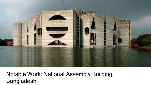 Notable Work: National Assembly Building, Bangladesh; 10.