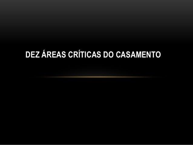 DEZ ÁREAS CRÍTICAS DO CASAMENTO