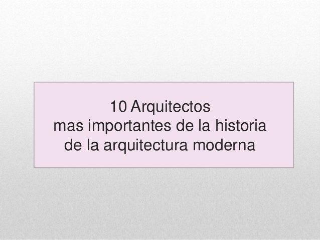 Diez arquitectos mas importantes de la historia de la for Arquitectos importantes