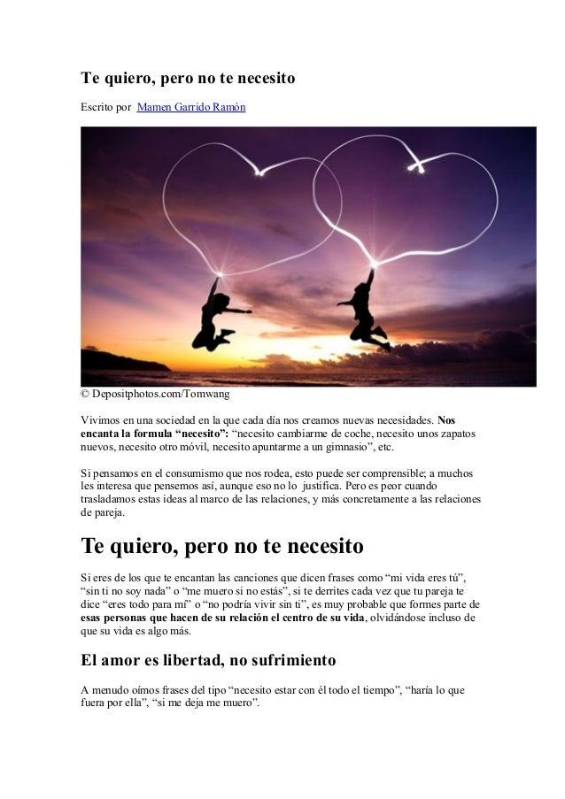 Te quiero, pero no te necesito Escrito por Mamen Garrido Ramón © Depositphotos.com/Tomwang Vivimos en una sociedad en la q...