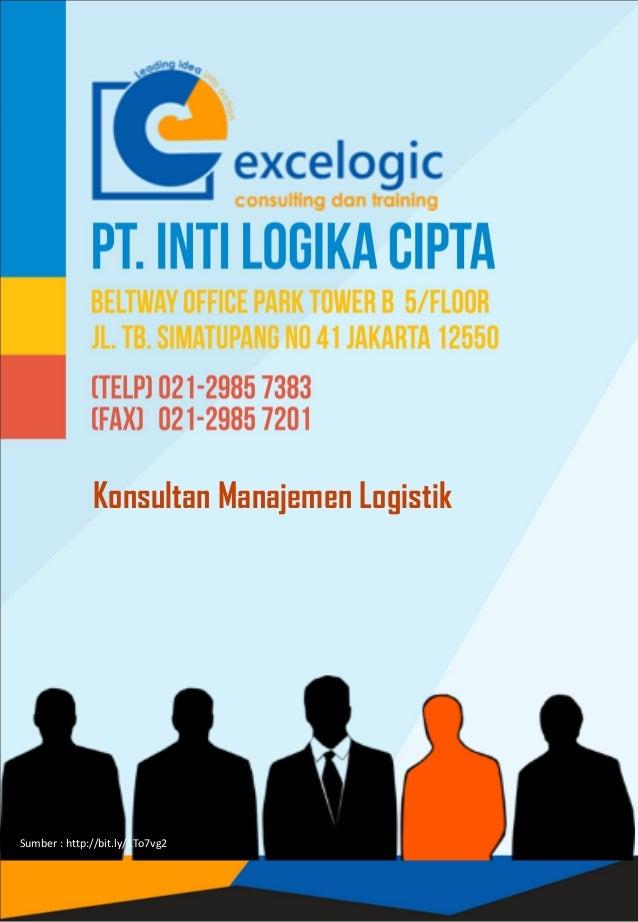 Konsultan Manajemen Logistik Sumber : http://bit.ly/1U6U05gSumber : http://bit.ly/1To7vg2
