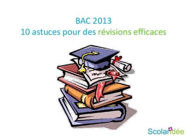 BAC 201310 astuces pour des révisions efficaces