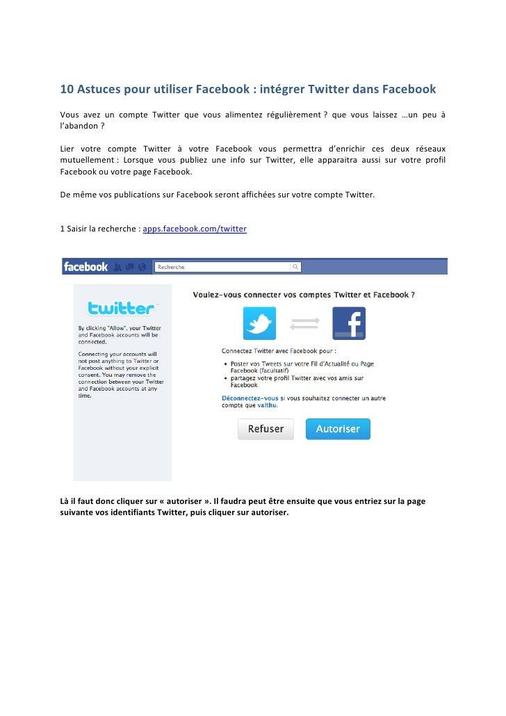 10 Astuces pour utiliser Facebook : intégrer Twitter dans Facebook  Vous  avez  un  compte  ...