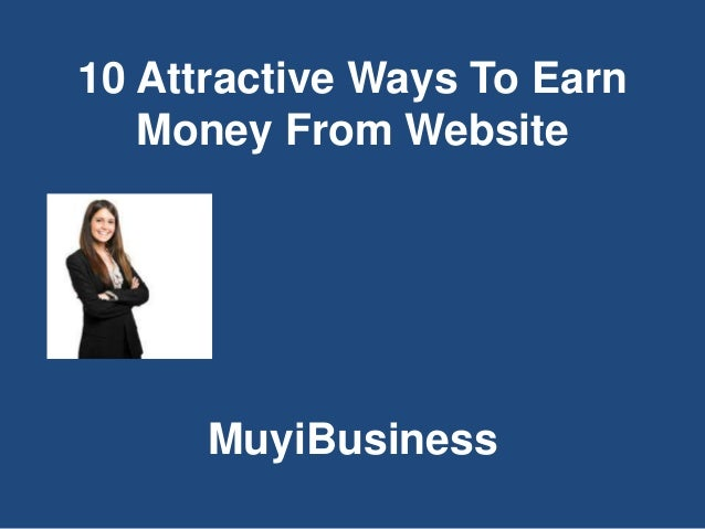 10 Attractive Ways To Earn Money From Website MuyiBusiness