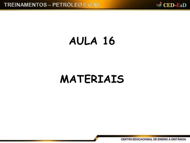 AULA 16 MATERIAIS