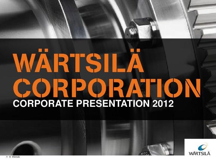 CORPORATE PRESENTATION 20121 © Wärtsilä