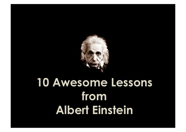 10 Awesome Lessons       from   Albert Einstein
