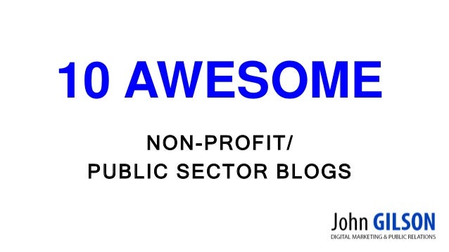 NON-PROFIT/ PUBLIC SECTOR BLOGS 10 AWESOME