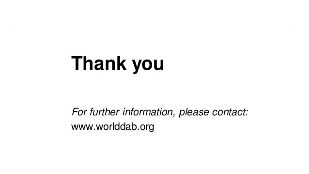 Thank you For further information, please contact: www.worlddab.org