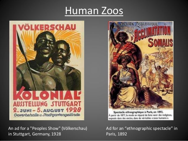 """An ad for a """"Peoples Show"""" (Völkerschau) in Stuttgart, Germany, 1928 Ad for an """"ethnographic spectacle"""" in Paris, 1892 Hum..."""