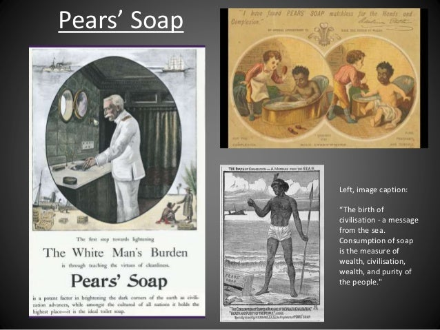 """Pears' Soap Left, image caption: """"The birth of civilisation - a message from the sea. Consumption of soap is the measure o..."""